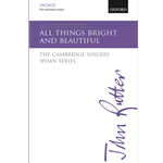 All Things Bright and Beautiful  John Rutter