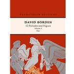 12 Preludes and Fugues: Volume 2  David Borden