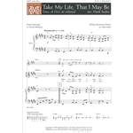 Take My Life, That I May Be - Arr. Mark Sedio