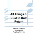 All Things to Dust Return