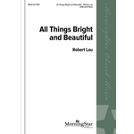 All Things Bright and Beautiful - Robert Lau