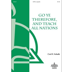 Go Ye Therefore, And Teach All Nations  Carl F. Schalk