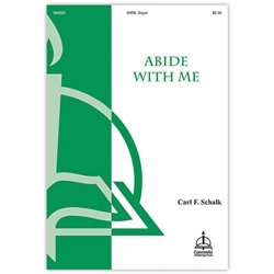Abide With Me  Carl F. Schalk