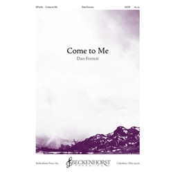Come to Me - Dan Forrest