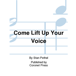 COME LIFT UP YOUR VOICE