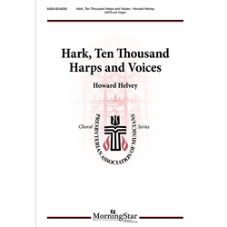 Hark, Ten Thousand Harps and Voices - Howard Helvey